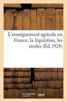 L'enseignement agricole en France, la legislation, les ecoles