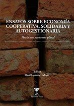 Ensayos sobre economía cooperativa, solidaria y autogestionaria