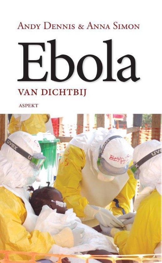 Ebola van dichtbij - Andy Dennis |