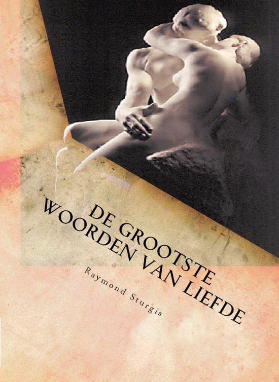 De Grootste Woorden Van Liefde - Raymond Sturgis pdf epub