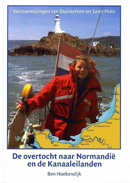 De overtocht naar Normandie en de Kanaaleilanden - B. Hoekendijk |