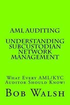 AML Auditing - Understanding Subcustodian Network Management