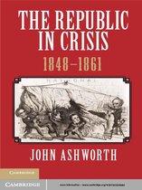 The Republic in Crisis, 1848–1861