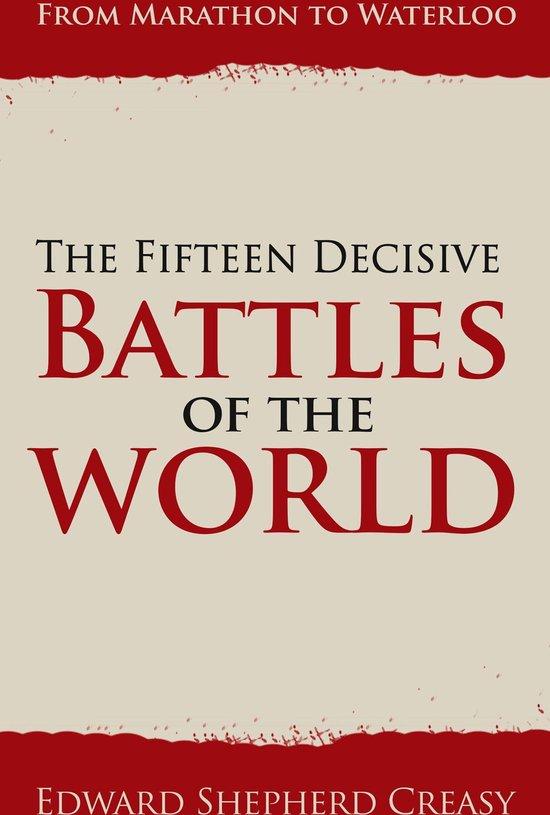 Boek cover The Fifteen Decisive Battles of the World van Edward Shepherd Creasy