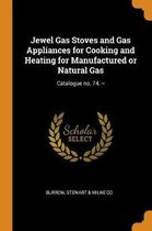 Jewel Gas Stoves and Gas Appliances for Cooking and Heating for Manufactured or Natural Gas