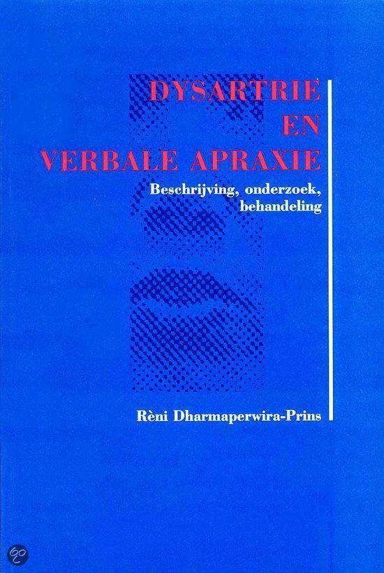 Dysartrie en verbale apraxie - RÈNi Dharmaperwira-Prins  