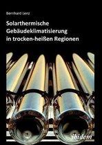 Solarthermische Geb udeklimatisierung in trocken-hei en Regionen.