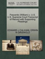 Pascente (William) V. U.S. U.S. Supreme Court Transcript of Record with Supporting Pleadings