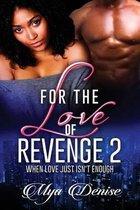 For the Love of Revenge