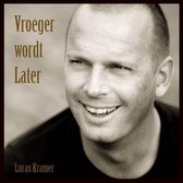 CD cover van Vroeger Wordt Later van Lucas Kramer