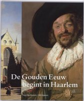 De Gouden Eeuw Begint In Haarlem