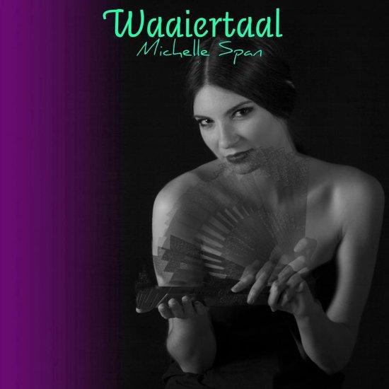Waaiertaal - Michelle Span   Fthsonline.com