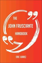 Boekomslag van 'The John Frusciante Handbook - Everything You Need To Know About John Frusciante'