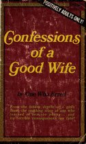 Confessions Of A Good Wife