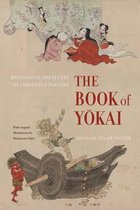 Afbeelding van The Book of Yokai: Mysterious Creatures of Japanese Folklore