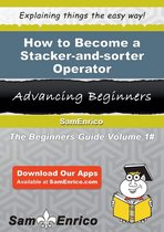 How to Become a Stacker-and-sorter Operator
