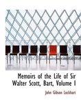 Memoirs of the Life of Sir Walter Scott, Bart, Volume I