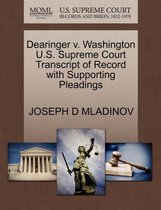 Dearinger V. Washington U.S. Supreme Court Transcript of Record with Supporting Pleadings