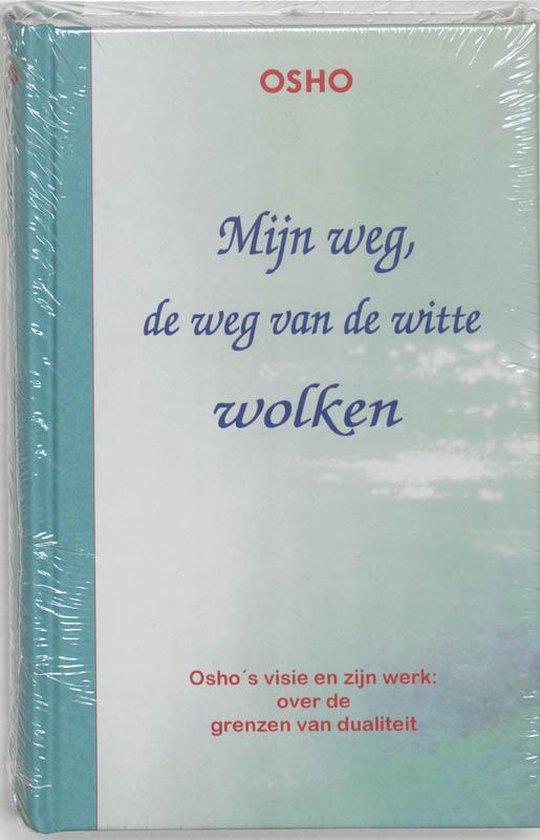 Mijn Weg, De Weg Van De Witte Wolken - Osho | Fthsonline.com