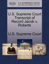 U.S. Supreme Court Transcript of Record Jacob V. Roberts