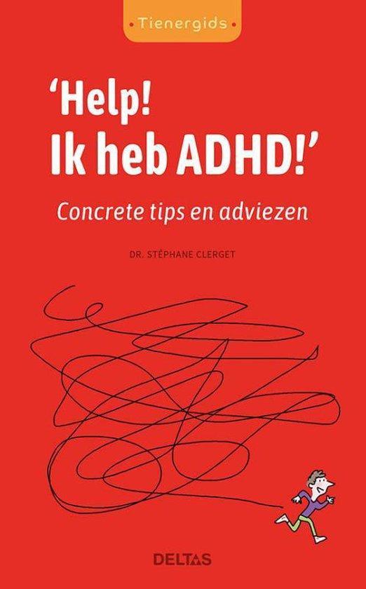 Tienergids - Help! Ik heb ADHD! - Stephane Clerget |