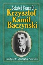 Selected Poems of Krzysztof Kamil Baczynski Translated by Christopher Patkowski