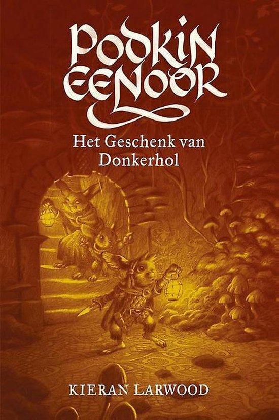 Boek cover Podkin Eenoor 2 -   Het geschenk van Donkerhol van Kieran Larwood (Hardcover)
