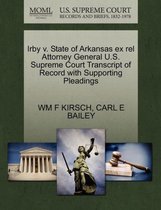 Irby V. State of Arkansas Ex Rel Attorney General U.S. Supreme Court Transcript of Record with Supporting Pleadings