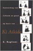 Eenwording Van Lichaam En Geest Op Basis Van Ki Aikido