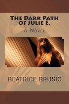 The Dark Path of Julie E.