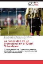 La Necesidad de Un Profesional En El Futbol Colombiano