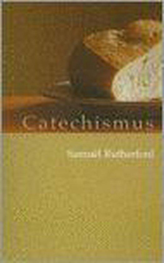 De Catechismus Van Rutherford - Samuel Rutherford   Fthsonline.com