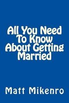 All You Need to Know about Getting Married