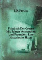 Friedrich Der Grosse Mit Seinen Verwandten Und Freunden