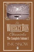 The Whiskey Run Chronicles - The Complete Volume 1