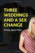 Three Weddings and a Sex Change
