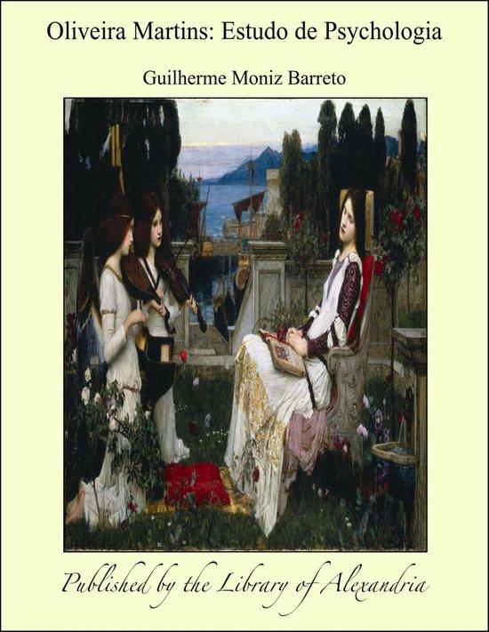 Boek cover Oliveira Martins: Estudo de Psychologia van Guilherme Moniz Barreto (Onbekend)