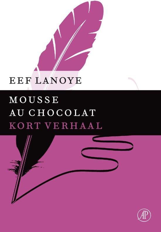 Mousse au chocolat - Eef Lanoye |