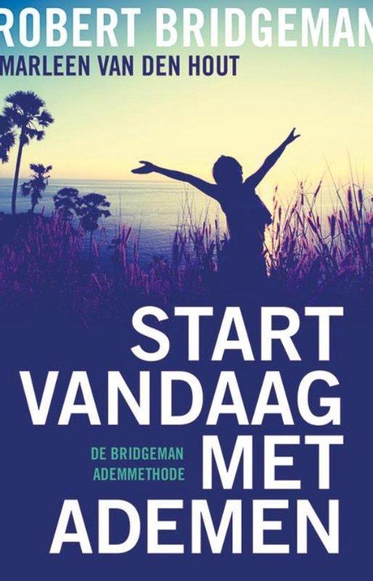 Boek cover Start vandaag met ademen van Robert Bridgeman (Paperback)