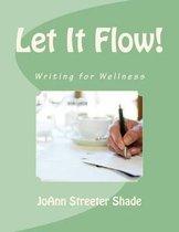 Let It Flow!