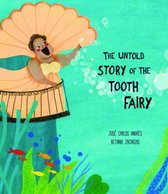 The Untold Story of the Tooth Fairy