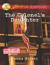 Omslag The Colonel's Daughter (Mills & Boon Love Inspired Suspense) (Military Investigations - Book 3)
