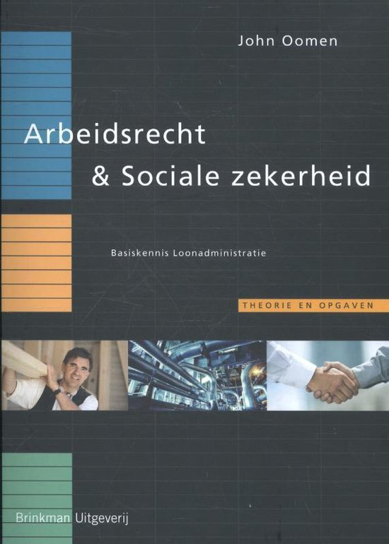 Basiskennis loonadministratie - Arbeidsrecht & sociale zekerheid - John Oomen |