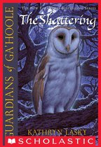 Guardians of Ga'Hoole #5: The Shattering