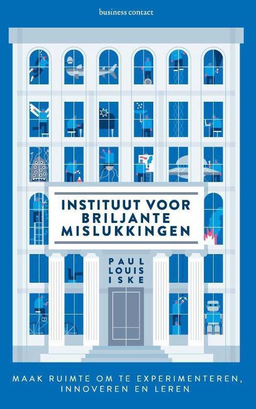 Instituut voor briljante mislukkingen - Paul Iske |