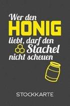Wer den Honig liebt, darf den Stachel nicht scheuen - Stockkarte