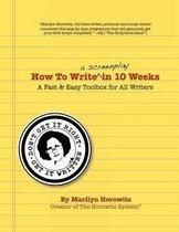 How to Write a Screenplay in 10 Weeks