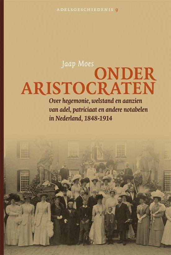 Adelsgeschiedenis 9 - Onder aristocraten - Jaap Moes  