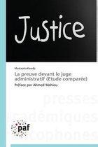 La preuve devant le juge administratif (etude compar e)