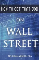 How to Get That Job on Wall Street